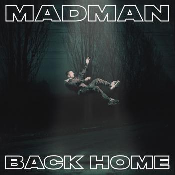 "MadMan - ""Back Home""..."